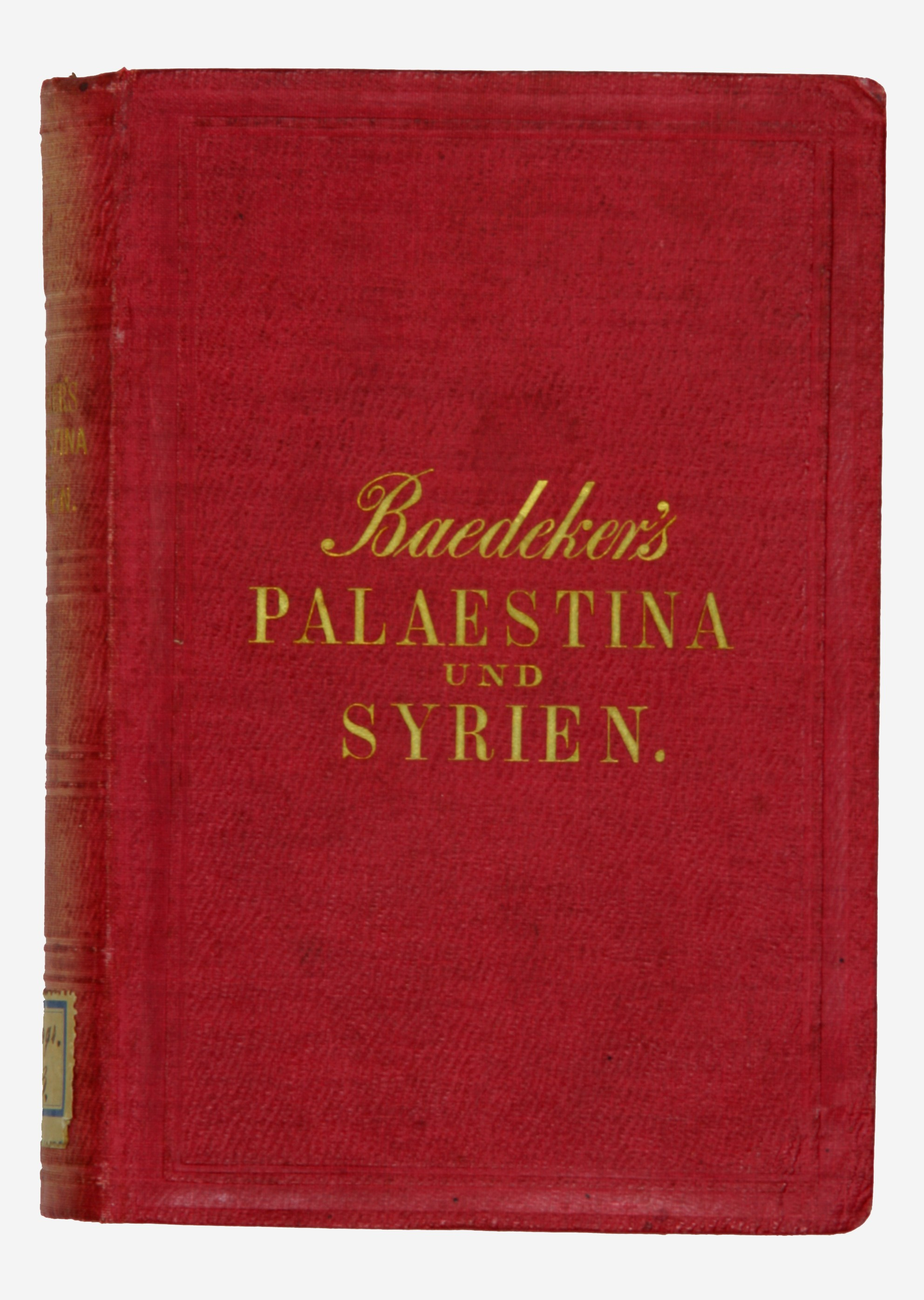 Palaestina und Syrien. Handbuch für Reisende herausgegeben von K. Bædeker.