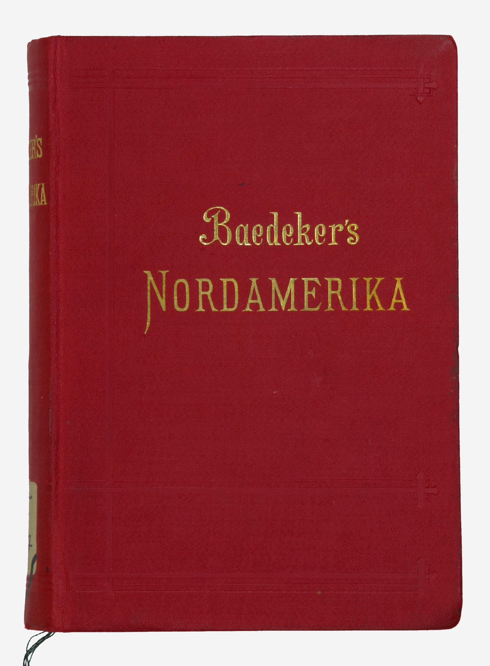 Nordamerika. Die Vereinigten Staaten nebst einem Ausflug nach Mexiko. Handbuch                         für                         Reisende von K. Bædeker.